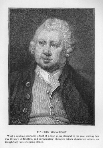 richard arkwright successful essay British inventor and entrepreneur sir richard arkwright is considered the father of the factory system that started the industrial revolution in.